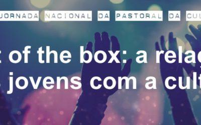 «Out of the box: A relação dos jovens com a Cultura»