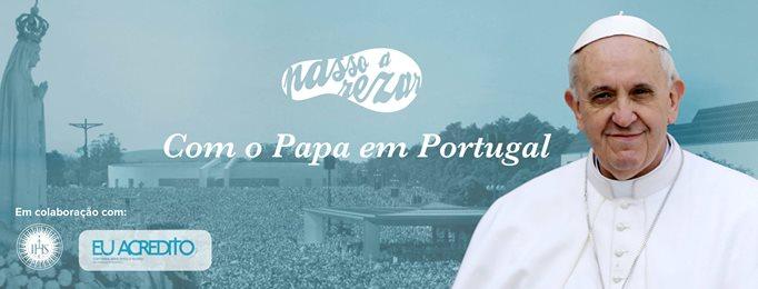 Passo-a-rezar com o Papa em Portugal