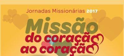 Jornadas Missionárias 2017: «Missão do coração ao coração»