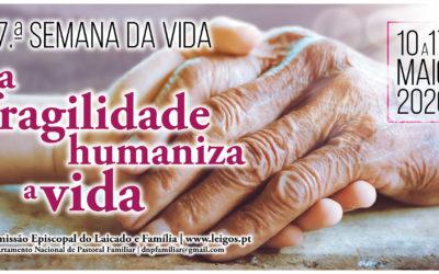 «A fragilidade humaniza a vida» – Semana da Vida 2020