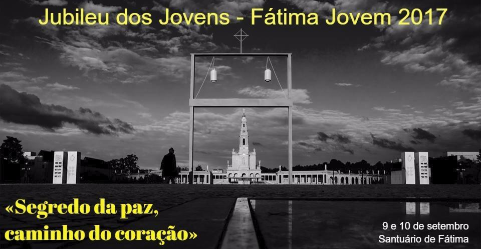«Fátima Jovem 2017», o Jubileu dos Jovens do centenário